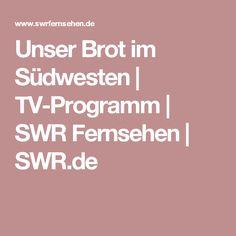 Unser Brot im Südwesten | TV-Programm | SWR Fernsehen | SWR.de