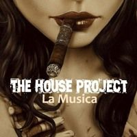 The House Project - La Musica (Original Mix) by thehouseproject2 on SoundCloud