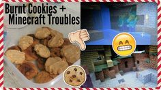 Burnt Cookies + Minecraft Troubles | Vlogmas Day 14