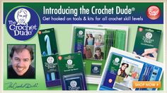 #thecrochetdude products You can also find The Crochet Dude® Collection in Jo-Ann Fabric & Crafts stores in these cities across the USA. Remember some cities have more than one location so call first if you want to verify which one carries the line of products.
