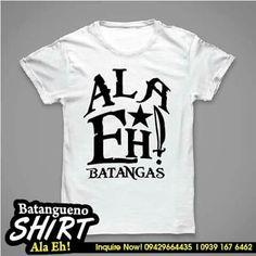 Batangueno T-Shirt Ala Eh  Sun | 09429664435 (Viber) Smart | (+63)939 167 6462 Globe (+63)956 612 7792 Email: batanguenoshirt@gmail.com  #batanguenoshirt #gifts #souvenir #batangasprinting #stotomasbatangas #karibokshirt #alaeh #batangas #bulador #alaehshirt #harabas #ilovebatangas #anlaanaman Batangas, Sun, Mens Tops, T Shirt, Gifts, Fashion, Souvenir, Supreme T Shirt, Moda