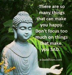 Focus on happy things buddhist teachings, buddhist quotes, spiritual quotes, positive quotes, Buddhist Teachings, Buddhist Quotes, Spiritual Quotes, Wisdom Quotes, Positive Quotes, Life Quotes, Zen Quotes, Relaxation Pour Dormir, Buddha Thoughts