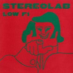 Low Fi / Stereolab