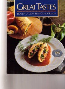 Great Tastes: Healthy Cooking from Canyon Ranch: Canyon Ranch.