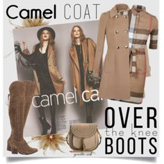 Camel Coat Over-the-knee boots. Brown fall outfit. Polyvore set.