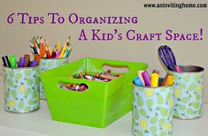 6 tips to organizing a kid's craft space