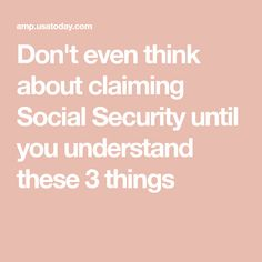 Don't even think about claiming Social Security until you understand these 3 things - - Retirement Strategies, Retirement Benefits, Retirement Advice, Saving For Retirement, Retirement Planning, Retirement Savings, Disability Help, Social Security Benefits, Budgeting Finances
