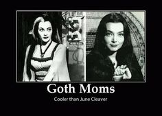 Can't have Goth Dads without Goth Moms!