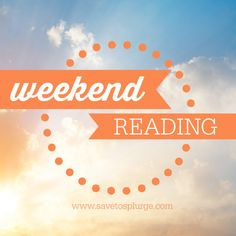 weekend reading, weekly round up, blog list, save to splurge, lifestyle blog, personal finance blog