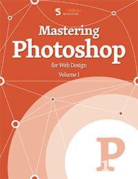 Mastering Photoshop for Web Design, vol 1