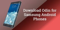 Download Latest Odin 3.12.3 For Samsung Android Phones