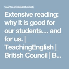 Extensive reading: why it is good for our students… and for us. | TeachingEnglish | British Council | BBC