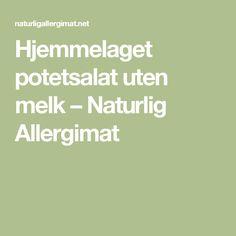 Hjemmelaget potetsalat uten melk – Naturlig Allergimat