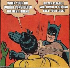 No longer your best friend