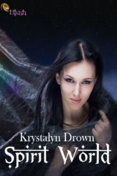 Spirit World by Krystalyn Drown (@KrysteyBelle)