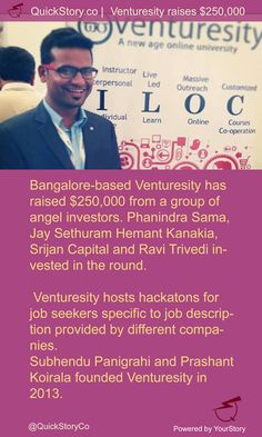 In May 2015, Bangalore-based Venturesity raised $250,000 from a group of angel investors.