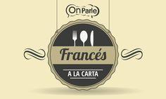 Algo se está cocinando!  www. onparle.net te propone francés a la carta,  tu escoges el tema y la fecha,  Visita nuestra página y prueba 30 minutos gratis