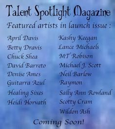 Jessica Gilbert, founder of the very popular TALENT SPOTLIGHT MAGAZINE, interviewed me for the first edition of her magazine. Thanks for the fantastic press, Jessica.