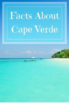 How many of these Cape Verde islands facts do you know?