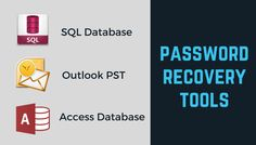 SQL Server database, Outlook PST and Access database password recovery tools with manual solution.