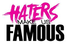 Love your haters. Haters make us famous. Let your haters be your motivators! New Quotes, Change Quotes, Family Quotes, Bible Quotes, Quotes To Live By, Love Quotes, Funny Quotes, Inspirational Quotes, Smart Quotes