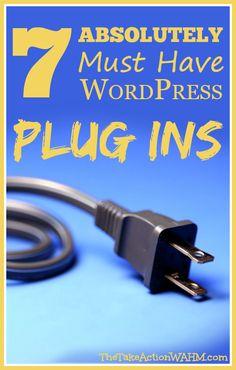 7 Must Have PlugIns for WordPress Blogs - #blogging #wordpress #takeaction