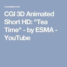 """CGI 3D Animated Short HD: """"Tea Time"""" - by ESMA - YouTube"""