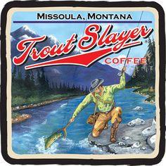 Trout Slayer Coffee from Missoula, Montana Fishing 101, Gone Fishing, Trout Fishing, Kayak Fishing, Fishing Stuff, Fishing Tackle, Kayak Stickers, City Folk, Kayaking