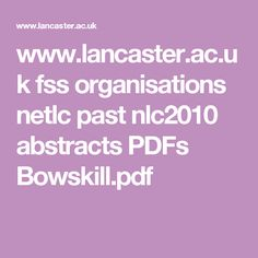 uk fss organisations netlc past abstracts PDFs Bowskill. Electronic Voting, Voting System, Lancaster, Past, Abstract, Organizations, Summary, Past Tense