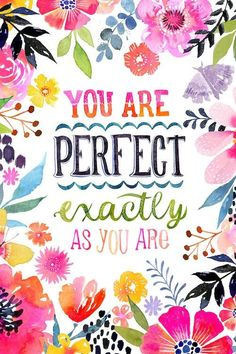 Perfect As You Are PRINT inspiration hand lettering Wallpaper Quotes, Watercolor Flowers, Art Girl, Positive Quotes, Hand Lettering, Art For Kids, Original Artwork, Inspirational Quotes, Motivational Quotes For Kids