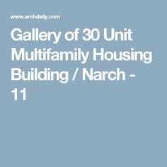 Gallery of 30 Unit Multifamily Housing Building / Narch - 11