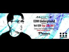 Analog Trip @ EDM Underground Sessions Vol029 Protonradio 12-9-2017 | Fr...