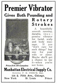 This 1914 vibrator advert. For your wife or sister to use. Um, when you're not home. | 25 Health Products You'll Be Glad You Don't See Today