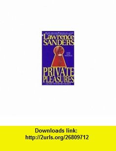 Private Pleasures (9780425140314) Lawrence Sanders , ISBN-10: 0425140318  , ISBN-13: 978-0425140314 ,  , tutorials , pdf , ebook , torrent , downloads , rapidshare , filesonic , hotfile , megaupload , fileserve