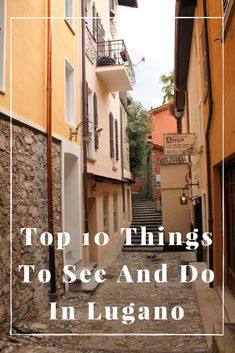 Top 10 Things To See And Do In Lugano