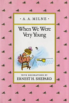 When We Were Very Young (Winnie-the-Pooh) by A. A. Milne http://www.amazon.com/dp/0525444459/ref=cm_sw_r_pi_dp_MnLNwb1NMW43H