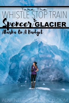 Want to visit Spencer Glacier without the expensive tour? Read on to find out how you can take the Spencer Glacier Whistle Stop Train for a camping trip or a dar trip from Anchorage, Alaska! Pictured: Spencer Glacier Ice Cave