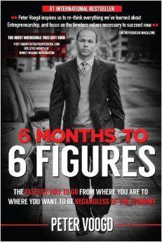 41ef9652de1b9 6 Months to 6 Figures  Peter Voogd  9780990997306  Amazon.com  Books