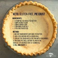 Keto, Gluten-Free Pie Crust Ingredients: cup melted grass-fed butter 1 cup coconut flour 1 cup almond flour 1 tsp himalayan salt 1 pasture raised egg Method: Mix dry ingredients with melted butter. Add 1 egg and mix into a dough ball. I'm very dubious tha Keto Foods, Foods With Gluten, Ketogenic Recipes, Ketogenic Diet, Dukan Diet, Paleo Diet, Low Carb Keto, Low Carb Recipes, Cooking Recipes