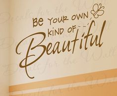 Be Your Own Kind Beautiful Inspirational Motivational Kid Quote Lettering Decor Sticker Art Decorative Vinyl Wall Decal Decoration I29