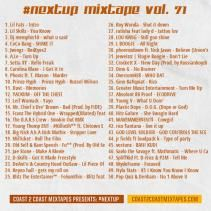 "#NextUp Mixtape Vol. 71 Next Up Vol 71 #15 Franz The Hybrid One ft Nakia Quarles ""Wrapped(XRated)"" #16 The B.A.R.S. CREW FT Yung T(Texas) ""Smokin Out"" That's Wassup! #FranzTheHybridOne #TheBARSCrew #YungT(Texas) #NakiaQuarles #RT"