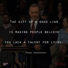 houseofcardsquotes: Follow us for more House of Cards Quotes #HouseOfCards #Frank #Underhood
