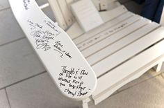 A piece of furniture serves as a great guest book alternative when guests add their well wishes to a practical and useful item that will be enjoyed for years! Cover it afterward with clear lacquer finish to better preserve the well wishes!