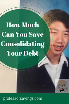 How much can you save consolidating your debt #debt #saving #money Click=>> http://professorsavings.com/much-can-save-consolidating-debt/?utm_content=buffer5fe37&utm_medium=social&utm_source=pinterest.com&utm_campaign=buffer