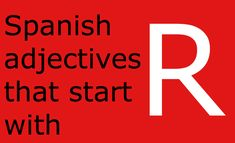 Looking for a list of Spanish adjectives that start with r? You are in the right place! Here is a comprehensive list with a translation into English. Grammar Book, Spanish Grammar, Spanish Words, Spanish Language, A Level Spanish, Spanish English, Learn Spanish, A Level Tips, English Vocabulary List