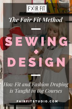 The Fair Fit Method Sewing + Design - How Fit and Fashion Draping is Taught in the Courses — Fair Fit Studio Fashion Design Classes, Become A Fashion Designer, Learn To Sew, Draping, Custom Clothes, Custom Design, Teaching, Studio, Sewing