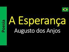 Poetry (EN) - Poesia (PT) - Poesía (ES) - Poésie (FR): Augusto dos Anjos - A Esperança