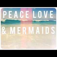 Peace love mermaids