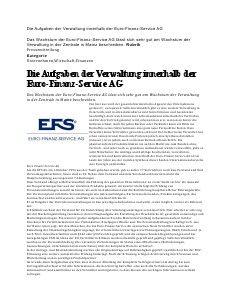 Die Aufgaben der Verwaltung innerhalb der Euro-Finanz-Service AG Durch die enge Zusammenarbeit von Vorstand, Vertrieb und Verwaltung sind die Wege kurz und die Hierarchien flach geblieben. Schnelles Reagieren sind sowohl vertriebs- als auch verwaltungstechnisch elementar. Für ein Unternehmen kann es nichts Besseres geben, eine vertriebsorientierte Verwaltung zu besitzen - die Euro-Finanz-Service AG kann sich glücklich schätzen, über einen solchen Innendienst zu verfügen.
