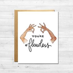 You're Flawless Hand Illustrated Greeting Card | Best Friend Gifts | Gifts for Her | Funny Card | Friendship Card | Birthday Gift Ideas